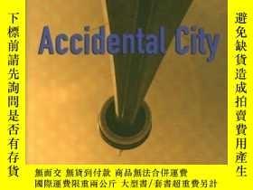 二手書博民逛書店Accidental罕見City: The Transforma