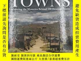 二手書博民逛書店ghost罕見towns uncovering the mysteries behind 100 desolate