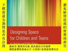 二手書博民逛書店Designing罕見Space For Children And Teens In Libraries And