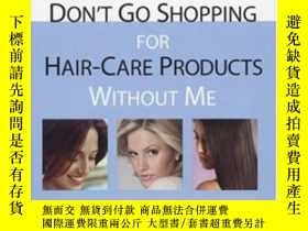 二手書博民逛書店Don t罕見Go Shopping For Hair-care Products Without MeY36