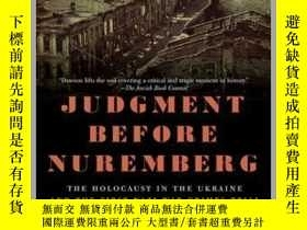 二手書博民逛書店Judgment罕見Before NurembergY410016 Greg Dawson Greg ...
