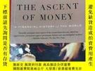 二手書博民逛書店The罕見Ascent of Money:A Financial History of the World【英文原