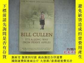 二手書博民逛書店英文原版書罕見BILL CULLEN IT S A LONG WAY FROM PENNY APPLES THE
