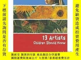 二手書博民逛書店13罕見Artists Children Should KnowY237948 Angela Wenzel
