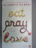 【書寶二手書T3/原文小說_CMG】Eat, Pray, Love_ELIZABETH GILBERT