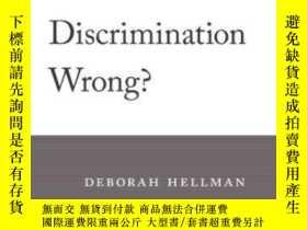 二手書博民逛書店When罕見Is Discrimination Wrong?Y255562 Deborah Hellman H