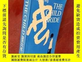 二手書博民逛書店THE罕見CHILD BRIDE 看圖Y177301 Wang