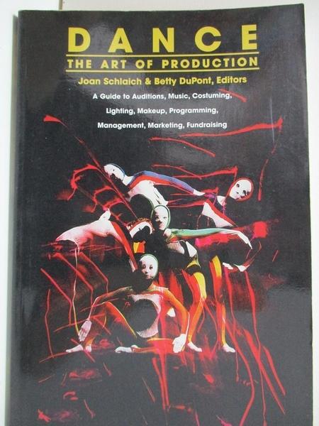 【書寶二手書T1/大學藝術傳播_D2X】Dance: The Art of Production_Schlaich, Joan (EDT)