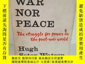二手書博民逛書店Neither罕見War Nor Peace The Strug