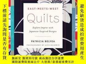 二手書博民逛書店East-Meets-West罕見Quilts: Explore