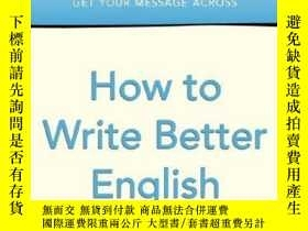 二手書博民逛書店How罕見To Write Better English (penguin Writers Guides S.)