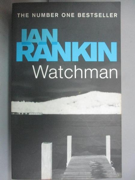 【書寶二手書T9/藝術_KEH】Watchman_Ian Rankin