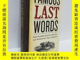 二手書博民逛書店Famous罕見Last Words: Fond Farewells, Deathbed Diatribes, a