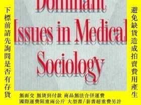 二手書博民逛書店Dominant罕見Issues In Medical SociologyY255562 Howard D.