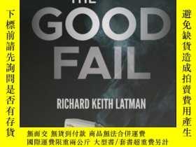 二手書博民逛書店The罕見Good Fail: Entrepreneurial Lessons from the Rise and