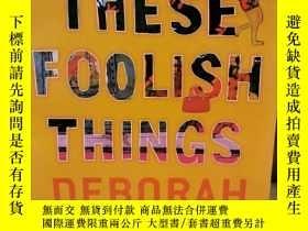 二手書博民逛書店These罕見Foolish Things by Deborah