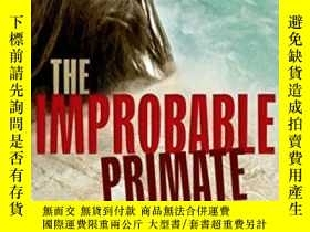 二手書博民逛書店The罕見Improbable Primate: How Wat