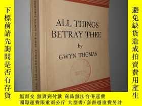 二手書博民逛書店All罕見Things Betray Thee by Gwyn