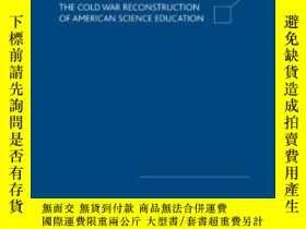 二手書博民逛書店Scientists罕見In The Classroom: The Cold War Reconstruction