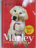【書寶二手書T1/原文小說_C63】Marley: A Dog Like No Other