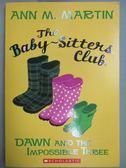 【書寶二手書T9/少年童書_MQK】Dawn and the Impossible Three_Martin, Ann