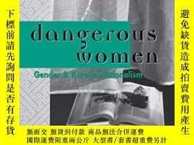 二手書博民逛書店Dangerous罕見Women,gender And Korean NationalismY256260 K