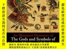 二手書博民逛書店An罕見Illustrated Dictionary Of The Gods And Symbols Of Anc