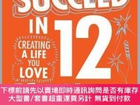 二手書博民逛書店預訂How罕見To Succeed In 12 Months: Creating A Life You Love奇