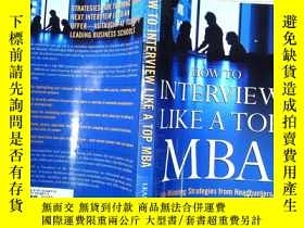 二手書博民逛書店How罕見to Interview Like a Top MBA:Job-Winning Strategies F