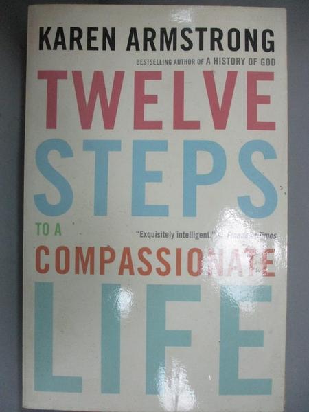 【書寶二手書T5/心理_JJP】Twelve Steps to a Compassionate Life_Armstro