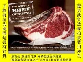 二手書博民逛書店The罕見Art of Beef Cutting: A Meat Professional s Guide to