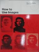 【書寶二手書T2/設計_J8V】How to Use Images_Meacham, Lester/ Marshall, Lindsey
