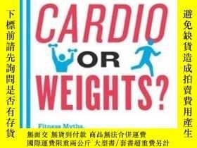二手書博民逛書店Which罕見Comes First, Cardio Or Weights?Y255562 Alex Hutc