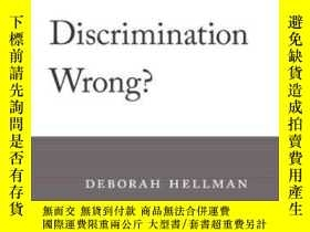 二手書博民逛書店When罕見Is Discrimination Wrong?Y255562 Deborah Hellman H
