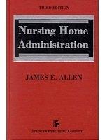 二手書博民逛書店 《Nursing home administration》 R2Y ISBN:0826153925│JamesE.Allen