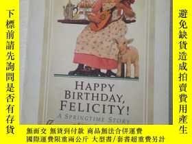 二手書博民逛書店Happy罕見Birthday, Felicity!Y9532