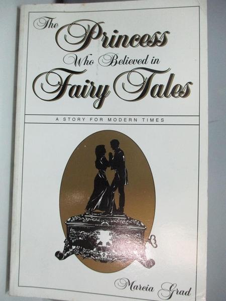 【書寶二手書T4/心理_ACI】The Princess Who Believed in Fairy Tales: A Story for Modern Times_Grad, Marcia