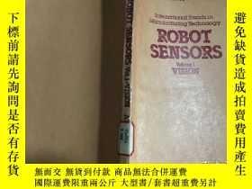 二手書博民逛書店ROBOT罕見SENSORS VOL.1 機器人傳感器第1卷(英