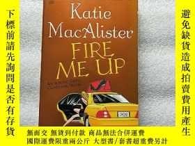 二手書博民逛書店Katie罕見MacAlister FIRE ME UP 小32
