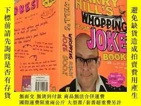 二手書博民逛書店HARRY罕見HILL S WHOPPING GREAT JOKE BOOK:哈裏·希爾那本很棒的笑話書..Y