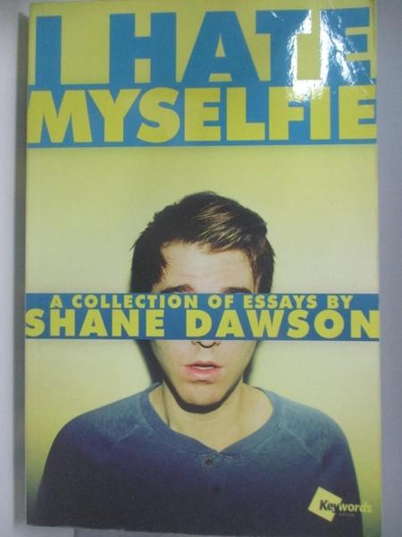【書寶二手書T1/原文小說_AK3】I Hate Myselfie: A Collection of Essays by Shane Dawson