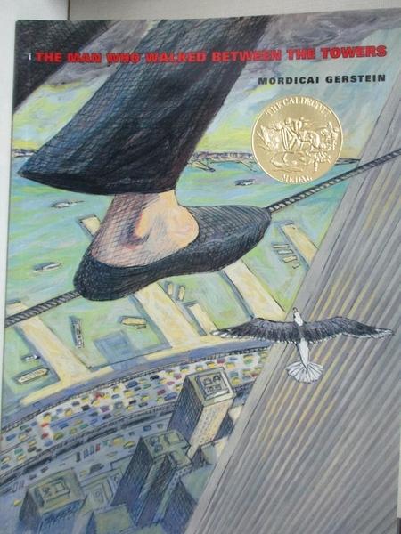 【書寶二手書T7/原文書_KUF】The Man Who Walked Between the Towers_Gerstein, Mordicai