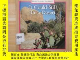 二手書博民逛書店精裝《It罕見Could Still Be a Desert》仍