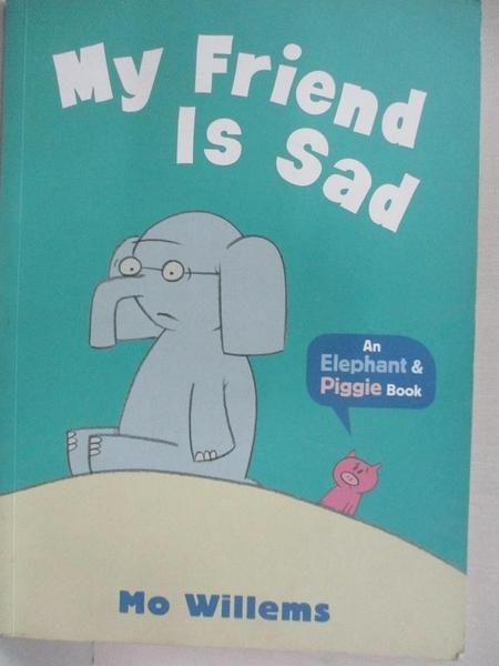 【書寶二手書T9/少年童書_JL9】My Friend Is Sad_Mo Willems