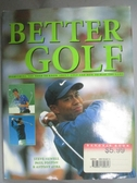 【書寶二手書T6/體育_ZJO】Better Golf_Steve Newell, Paul Foston, Antony Atha