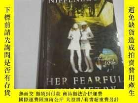 二手書博民逛書店HER罕見FEARFUL SYMMETRY:她可怕的勻稱(外文)