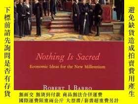 二手書博民逛書店Nothing罕見Is SacredY256260 Robert J. Barro The Mit Press