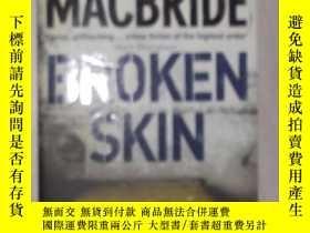二手書博民逛書店《罕見Broken Skin 》Stuart MacBride