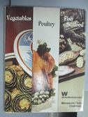 【書寶二手書T7/餐飲_PMY】Vegetable、Poultry、Fish Seafood