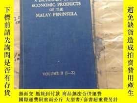二手書博民逛書店A罕見DICTIONARY OF THE ECONOMIC PRODUCTS OF THE MALAY PENIN